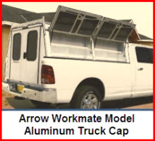 Arrow Workmate Model. A camper shell / trcuk cap for contractors or the  outdoor enthusiast who wants a heavy duty truck cap.