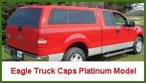 Eagle Truch Cap Platinum Edition.  A fiberglass pickup truck cap.