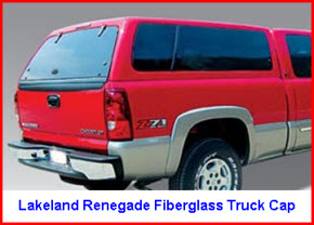 Lakeland Renegade Model Fiberglass Truck Cap