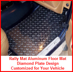 Rally Mats Aluminum Diamond Plate Car or Truck Floor Mat is Custom Fit for your Vehicle.