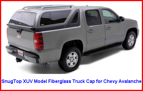 SnugTop XUV Model Fiberglass Truck Cap for Chevy Avalanche