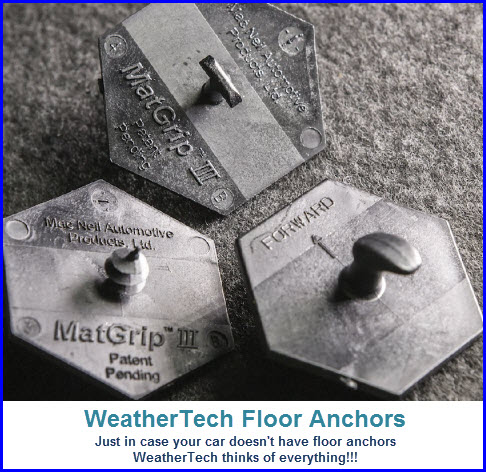 WeatherTech All Weather Floor Mats use existing car floor anchors and also provide the MatGrip floor anchor system.